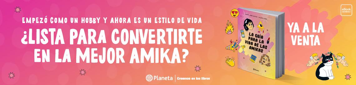 482_1_La_guia_para_la_vida_de_las_amikas_banners_Planeta_web_Planeta.png